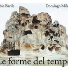 Fabio Barile e Domingo Milella: Le forme del tempo Un dialogo per immagini