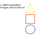 Il libro illeggibile. Omaggio a Bruno Munari