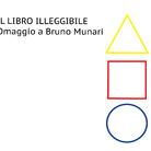 Il libro illeggibile. Omaggio a Bruno Munari