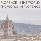 Florence in the world, the world in Florence