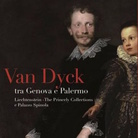 Van Dyck tra Genova e Palermo. Liechtenstein The Princely Collections e Palazzo Spinola