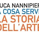 Luca Nannipieri. A cosa serve la storia dell'arte - Presentazione