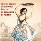 Le Reali Scuole di ballo del Teatro di San Carlo