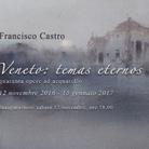 Francisco Castro. Veneto: temas eternos