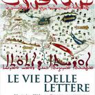 Le vie delle lettere. La Tipografia Medicea tra Roma e l'Oriente