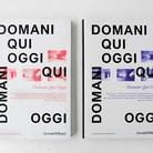 Presentazione del catalogo della mostra 'Domani Qui Oggi' al Palazzo delle Esposizioni di Roma