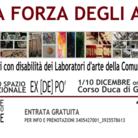 La Forza degli Anni. Mostra degli artisti con disabilità dei Laboratori d'arte della Comunità di Sant'Egidio