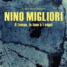 Nino Migliori. Il tempo, la luce, i segni