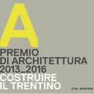 Costruire il Trentino. Premio di architettura 2013_2016