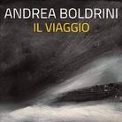 Andrea Boldrini. Il viaggio
