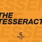 Cinque Mostre 2018: The Tesseract