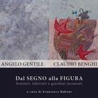 Angelo Gentile e Claudio Benghi. Dal Segno alla Figura
