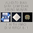 Alberto Biasi, Sara Campesan, Bruno Munari e altri amici di Verifica 8+1