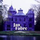Jan Fabre. I Castelli nell'Ora Blu