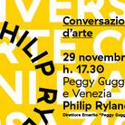 Conversazioni d'Arte - Peggy Guggenheim e Venezia. Philip Rylands