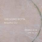 Gregorio Botta. Breathe Out