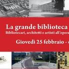 La grande biblioteca d'Italia. Bibliotecari, architetti e artisti all'opera (1975-2015)
