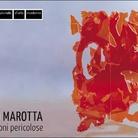 Gino Marotta. Relazioni pericolose