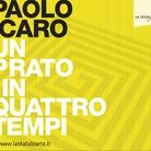 Paolo Icaro. Un prato in quattro tempi