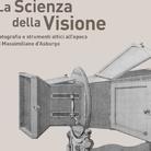 La Scienza della Visione. Fotografia e strumenti ottici all'epoca di Massimiliano d'Asburgo