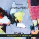 Trasparenze meditative nell'arte di Ivan Battaglia