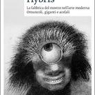 Jean Clair. Hybris. La fabbrica del mostro nell'arte moderna. Omuncoli, giganti e acefali