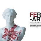 Ferm-ARTI. L'arte contro il femminicidio