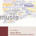 Claudio Rosati. Amico Museo - Per una museologia dell'accoglienza