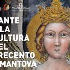Dante e la cultura del Trecento a Mantova
