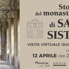 STORIA DEL MONASTERO DI SAN SISTO - Visita guidata
