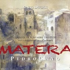 Pedro Cano. Viaggio a Matera