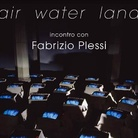 Air-Water-Land. Incontro con Fabrizio Plessi