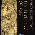 Apoteosi. Da uomini a Dei. Il Mausoleo Adriano