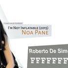 Roberto De Simone. FFFFFFFFFFFFFFF / Noa Pane. I'm Not Inflatable (2015)