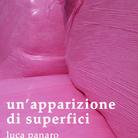 Un'apparizione di superfici di Luca Panaro - Presentazione