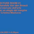 LECTURE ROOM #1 - Pharaildis Van den Broeck e il mercato dell'arte. Per un elogio del margine