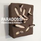 Francesco Fossati. Paradossi