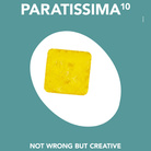 Paratissima X. Not wrong, but creative
