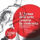 L'Arma dell'arte contro la violenza. Dalla sofferenza al riscatto, la forza della donna