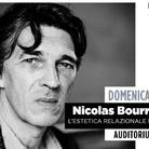 L'estetica relazionale nel 2019. Lectio Magistralis di Nicolas Bourriaud
