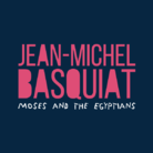 Jean-Michel Basquiat, Moses and the Egyptians. L'Ospite Illustre da Bilbao
