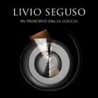 Livio Seguso. In principio era la goccia