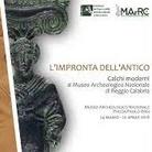 L'impronta dell'antico. Calchi moderni al Museo Archeologico Nazionale di Reggio Calabria