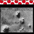 Here Today, Mars Tomorrow. Un tributo a Philip K Dick