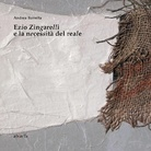 Ezio Zingarelli e la necessità del reale