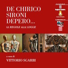 De Chirico, Sironi, Depero.... Le Regole alle Logge
