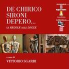 De Chirico, Sironi, Depero.... Le Regole alle Logge