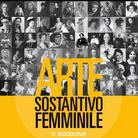 Arte: sostantivo Femminile. X Edizione