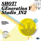 Shot! Generation Y. Studio_IN2