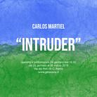 Carlos Martiel. Intruder